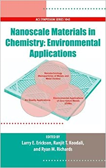 Nanoscale Materials in Chemistry: Environmental Applications 1-45 (ACS Symposium Series)