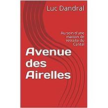 Avenue des Airelles: Au sein d'une maison de retraite du Cantal (French Edition)