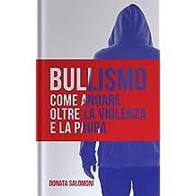 BULLISMO: Come andare oltre la violenza e la paura (Prosociale Vol. 2) (Italian Edition)