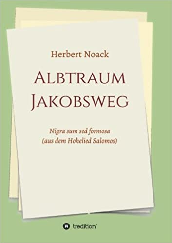 ALBTRAUM Jakobsweg: Nigra sum sed formosa. (aus dem Hohelied Salomos)