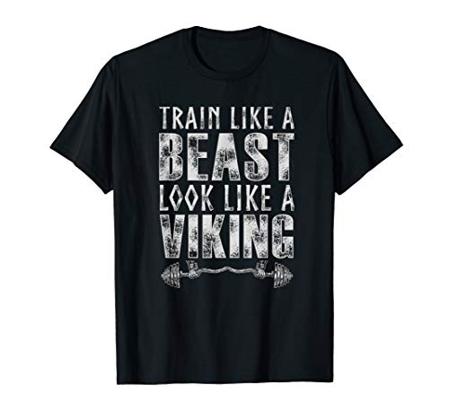 Train Like A Beast Look Like A Vikings Norsemen T Shirts