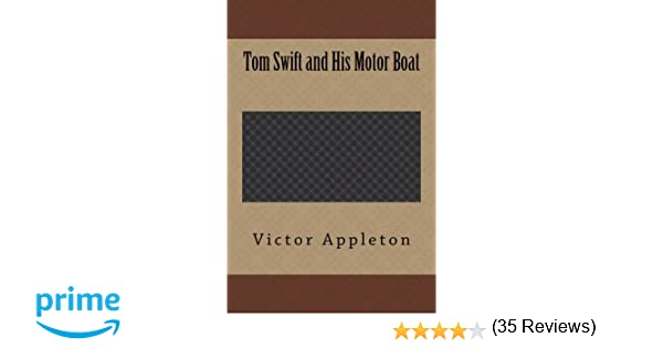Amazon com: Tom Swift and His Motor Boat (9781544120003