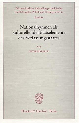 nationalhymnen-als-kulturelle-identittselemente-des-verfassungsstaates-wissenschaftliche-abhandlungen-und-reden-zur-philosophie-politik-und-geistesgeschichte