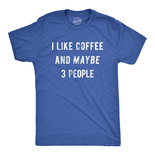 Crazy Dog T-Shirts Mens I Like Coffee and Maybe 3 People Tshirt Funny Sarcastic Tee for Guys (Heather Royal) - S