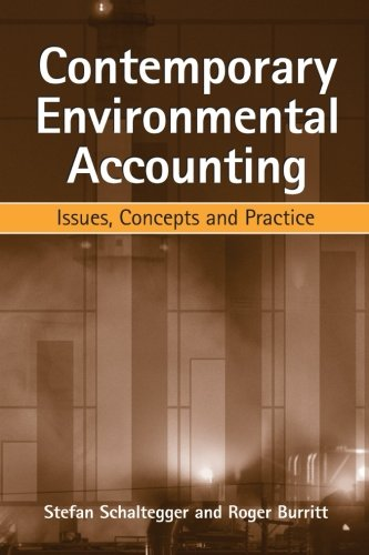 Contemporary Environmental Accounting: Issues Concepts and Practice