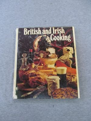 British and Irish Cooking: Traditional dishes prepared in a modern way ('Round The World Cooking Library)