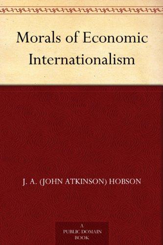Morals of Economic Internationalism (English Edition)