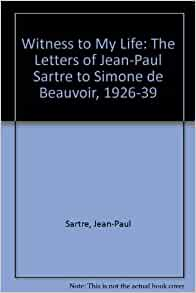 jean paul sartre letter of recommadation I have had the pleasure to have jean-paul sartre in my classes at the École normale supérieure in paris i was one of his professors in french literature mr.
