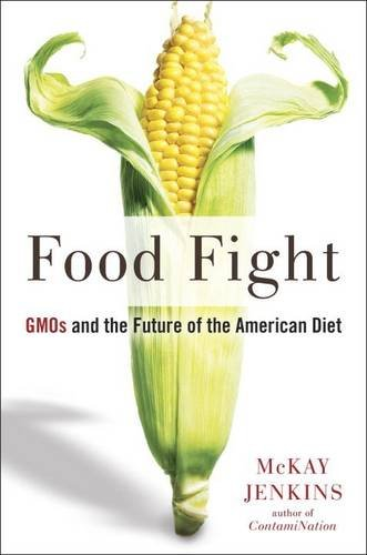 food-fight-gmos-and-the-future-of-the-american-diet