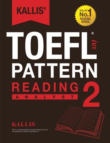 KALLIS' iBT TOEFL Pattern Reading 2: Analyst (Volume 2)