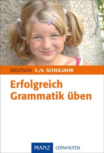 Erfolgreich Grammatik üben Deutsch 3./4. Schuljahr. Grundschule: mit Lösungen