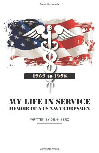 Read Online My Life in Service: Memoir of a U.S. Navy Corpsman PDF ePub ebook
