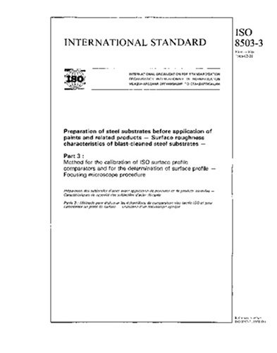 Read Online ISO 8503-3:1988, Preparation of steel substrates before application of paints and related products - Surface roughness characteristics of ... surface profile comparators and for the de pdf epub