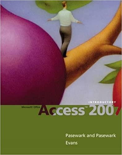 Microsoft® Office Access 2007: Introductory