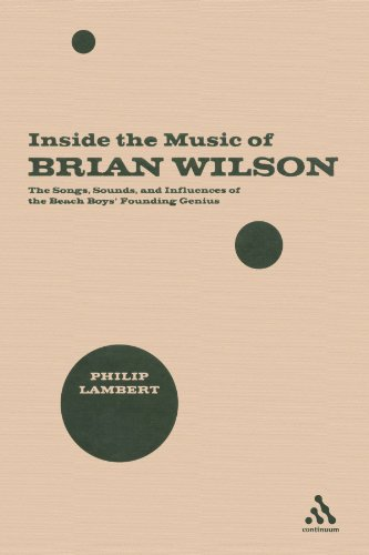Inside the Music of Brian Wilson: The Songs, Sounds and Influences of the Beach Boys' Founding Genius