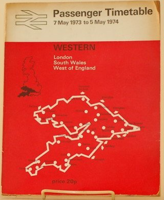 PASSENGER TIMETABLE 7 May 1973 to 5 May 1974 Western; London, South Wales, West of England