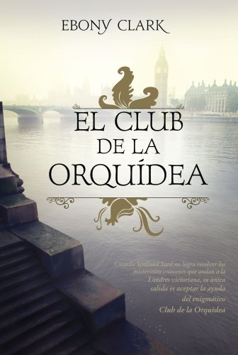 El club de la orquídea (Spanish Edition) by [Clark, Ebony]