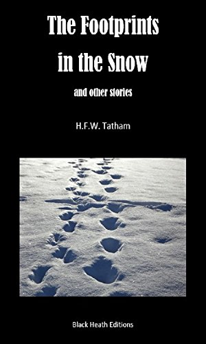 The Footprints in the Snow and Other Tales (Black Heath Gothic, Sensation and Supernatural)