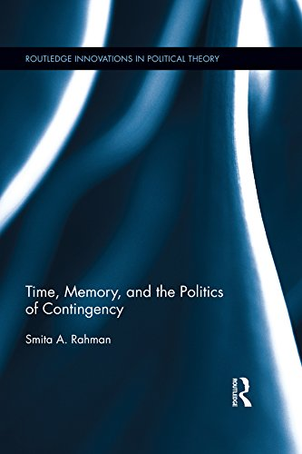 Download Time, Memory, and the Politics of Contingency (Routledge Innovations in Political Theory) Pdf