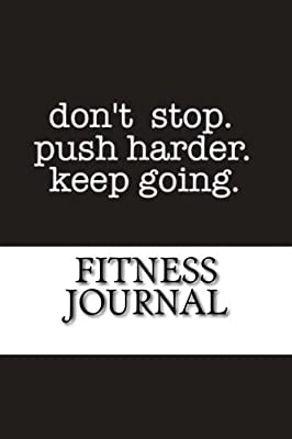 Fitness Journal: Complete Weekly Workout and Food Diary (Fitness Journal - Push Harder)