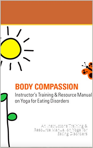 Body Compassion: An Instructors Training & Resource Manual ...
