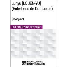 Lunyu [LOUEN-YU] (Entretiens de Confucius) (anonyme): Les Fiches de Lecture d'Universalis (French Edition)