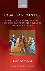 Clarissa's Painter: Portraiture, Illustration, and Representation in the Novels of Samuel Richardson
