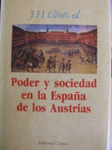 Poder y sociedad en la España de los austrias: Amazon.es: Elliott, J. H. (Elliott, John Huxta: Libros