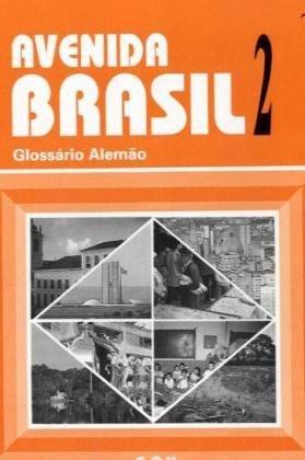 Avenida Brasil. Brasilianisches Portugiesisch für Anfänger in zwei Bänden/Glossar Portugiesisch-Deutsch
