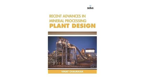 Recent Advances in Mineral Processing Plant Design