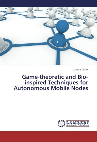 Game-theoretic and Bio-inspired Techniques for Autonomous Mobile Nodes ()