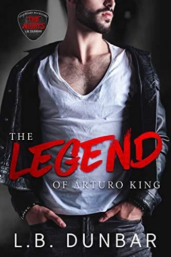 - The Legend of Arturo King (Legendary Rock Star Series Book 1)