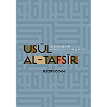 Usul al Tafsir: The Sciences and Methodology of the Qur'an
