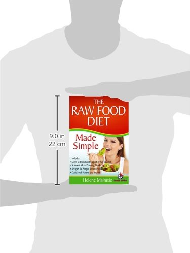The Raw Food Diet Made Simple: Includes: Steps to transition ...