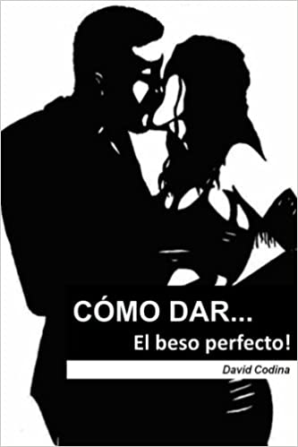El beso perfecto!: Amazon.es: David Codina: Libros
