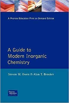 A Guide to Modern Inorganic Chemistry 1st (first) Edition by Owen, S., Brooker, A.T. published by Longman (1991)