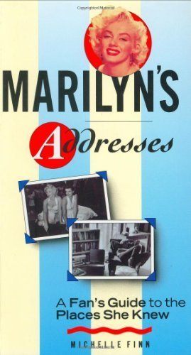 Marilyn's Addresses: A Fan's Guide to the Places She Knew by Michelle Finn (1995-06-01)