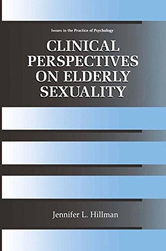 Clinical Perspectives on Elderly Sexuality (Issues in the Practice of Psychology) by Jennifer L Hillman