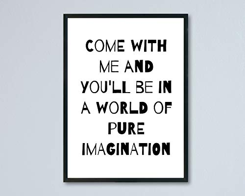 Arvier Willy Wonka Roald Dahl Quote Come with me and youll be in a World of Pure Imagination Printable Wall Art Framed Wall Art]()