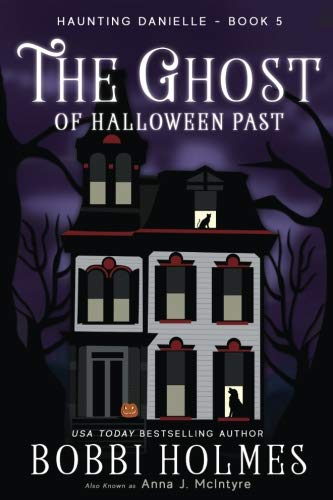 (The Ghost of Halloween Past (Haunting Danielle) (Volume)