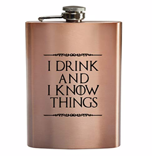 I Drink and I Know Things Game of Thrones 8 oz Deluxe Copper Coated Stainless Steel Whiskey Hip Flask