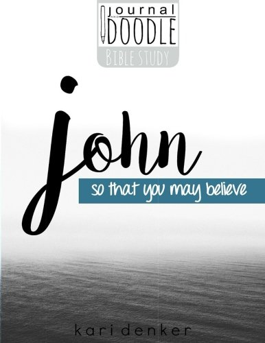 Journal and Doodle Bible Studies: John: so that you may believe