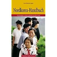 Nordkorea-Handbuch: Unterwegs in einem geheimnisvollen Land