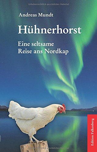 Hühnerhorst: Eine seltsame Reise ans Nordkap
