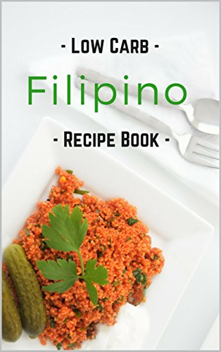 Low carb filipino recipe book easy low carb filipino favorites low carb filipino recipe book easy low carb filipino favorites by stevens liz forumfinder Images