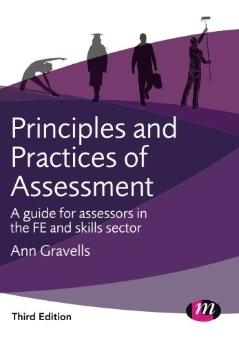 Principles and Practices of Assessment: A guide for assessors in the FE and skills sector (Further Education and Skills) by Ann Gravells (2016-03-10)