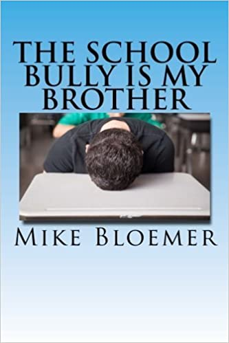 Book The School Bully Is My Brother by Mike Bloemer (2012-05-08)