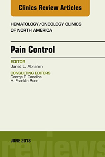 Pain Control, An Issue of Hematology/Oncology Clinics of North America, E-Book (The Clinics: Internal ()