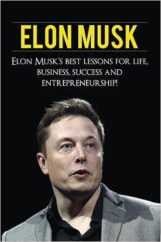 Amazon com: Elon Musk: Elon Musk's Best Lessons for Life