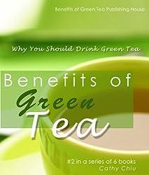 Benefits of Green Tea - Why You Should Drink Green Tea (Green Tea Information Book 2) (English Edition)